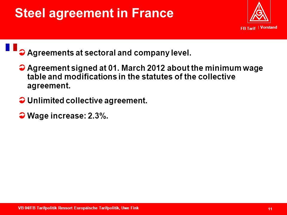 Vorstand FB Tarif 11 VB 04/FB Tarifpolitik Ressort Europäische Tarifpolitik, Uwe Fink Steel agreement in France Agreements at sectoral and company level.