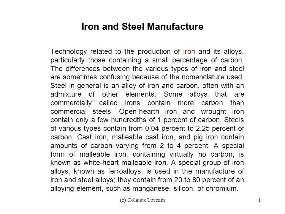 (c) Coláiste Lorcain32 Classifications of Steel Steels are grouped into five main classifications.
