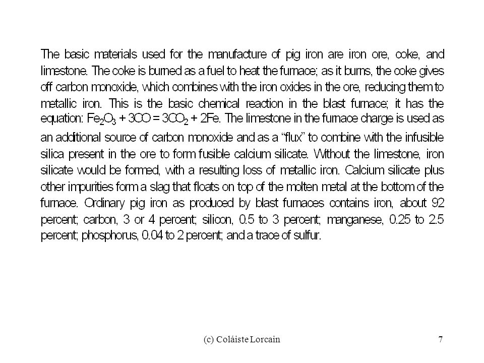 (c) Coláiste Lorcain28 The silicon and most of the manganese in the iron are oxidized and some sulfur and phosphorus are eliminated.