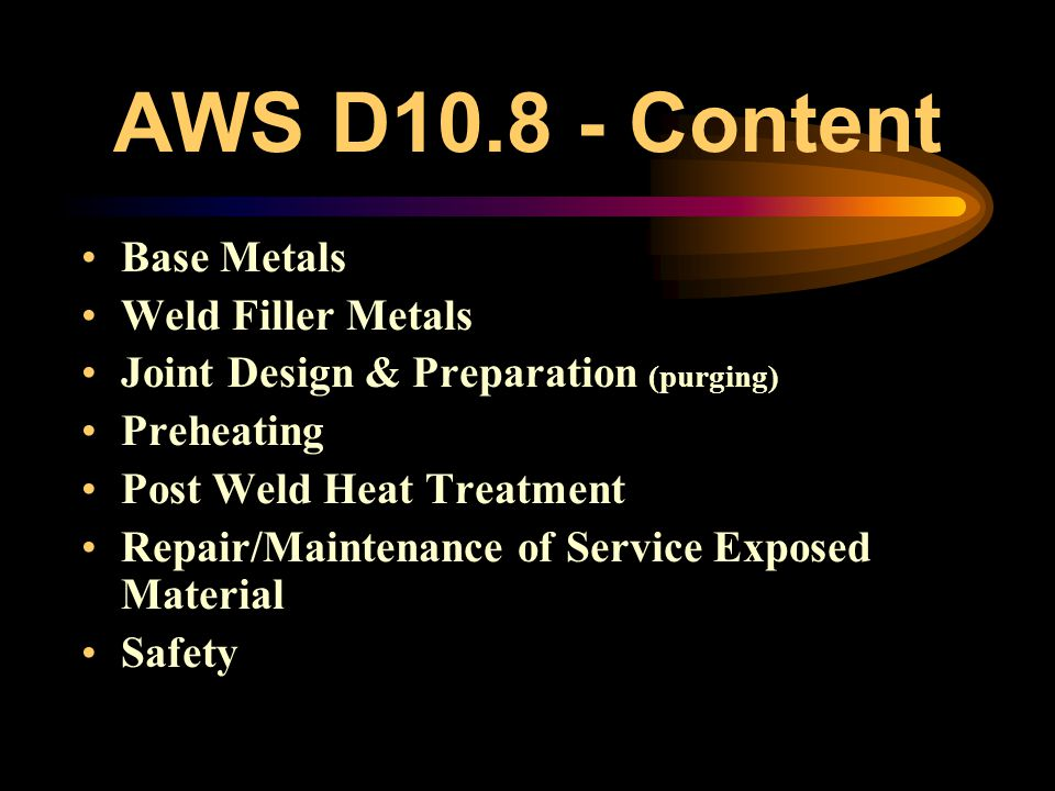 AWS D10.8 - History First presented in 1961 as a Committee Report by the AWS Committee on Piping and Tubing. Revised in 1978 and became a Recommended