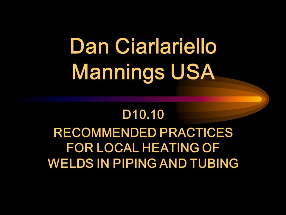 Coming ! D10.21 (DRAFT) Guideline for Welding Advanced Chromium-Molybdenum Steel Piping and Tubing –P91, P911, P92, P122, T23…