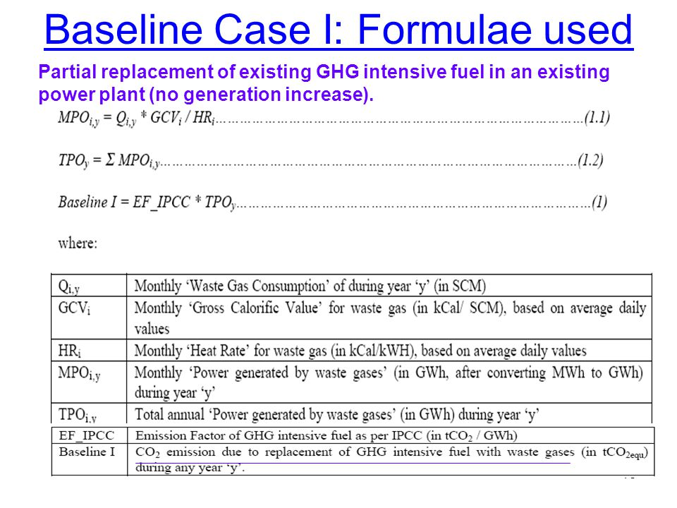 15 Baseline Case I: Formulae used Partial replacement of existing GHG intensive fuel in an existing power plant (no generation increase).