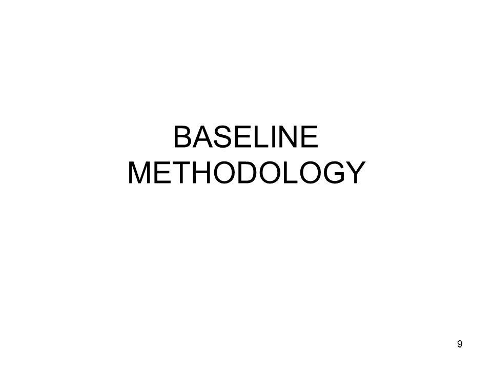 9 BASELINE METHODOLOGY