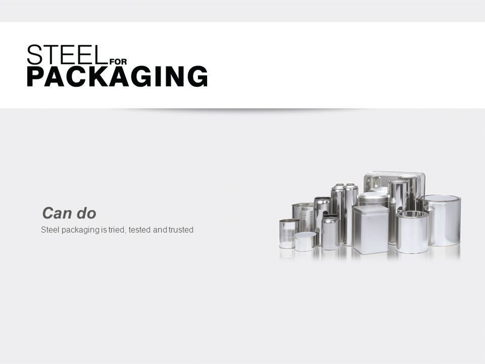 Can do Steel packaging is tried, tested and trusted