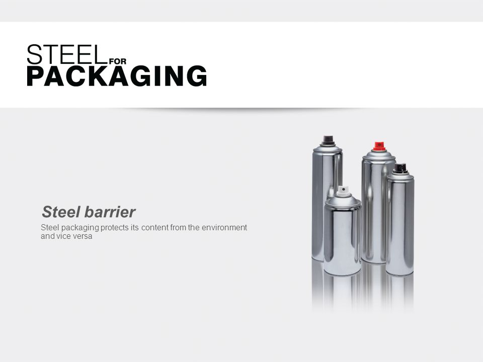 Steel barrier Steel packaging protects its content from the environment and vice versa