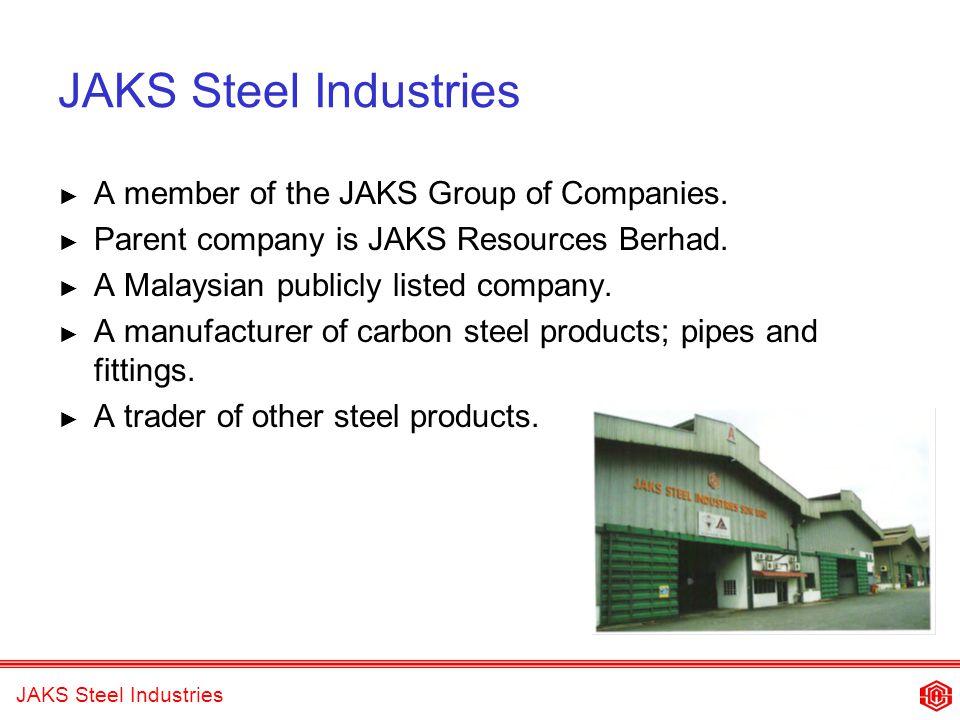JAKS Steel Industries JAKS Corporate History Began in the early 1970s.