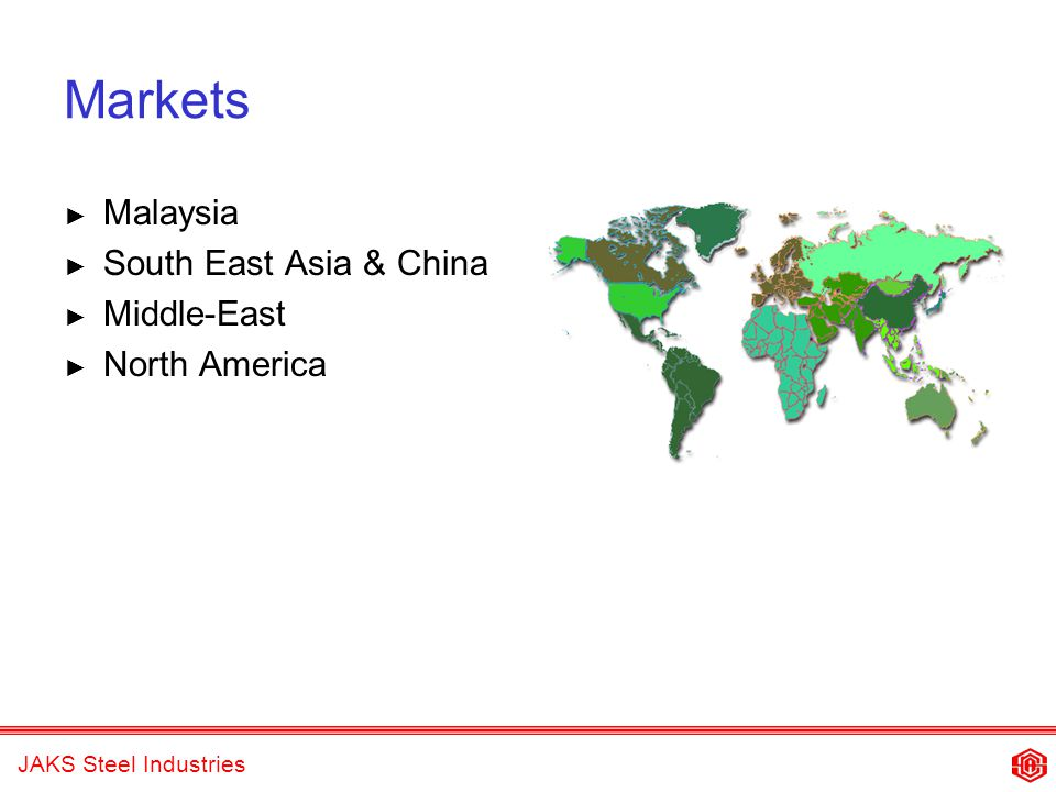 JAKS Steel Industries Markets Malaysia South East Asia & China Middle-East North America