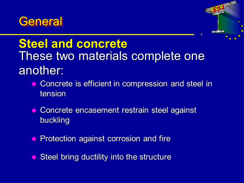 3 GeneralGeneral Aspects for using composite structures: u Architectural u Economical u Functionality u Service and Flexibility u Assembly