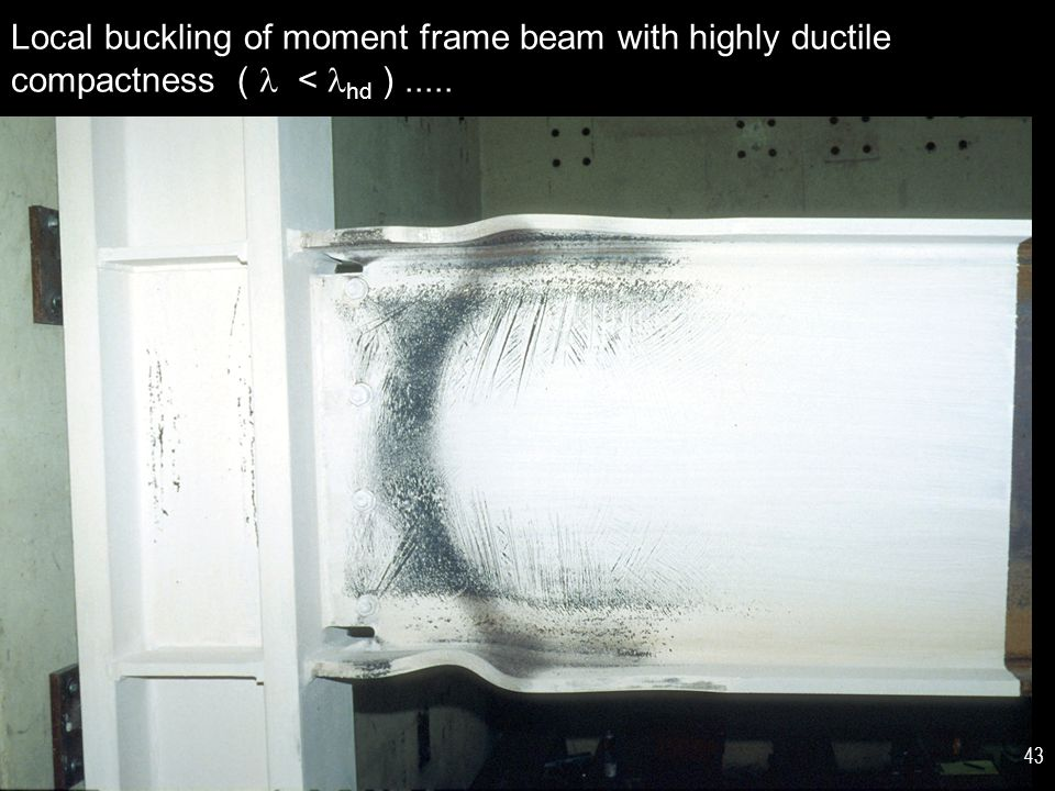 Local buckling of moment frame beam with highly ductile compactness ( < hd )..... 43