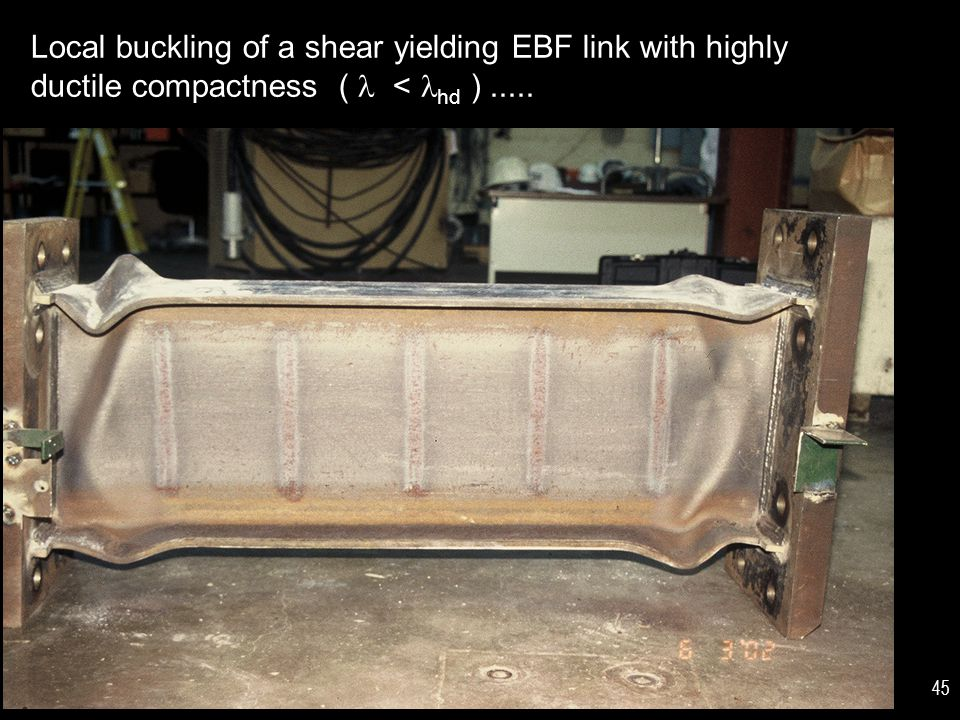 Local buckling of a shear yielding EBF link with highly ductile compactness ( < hd )..... 45