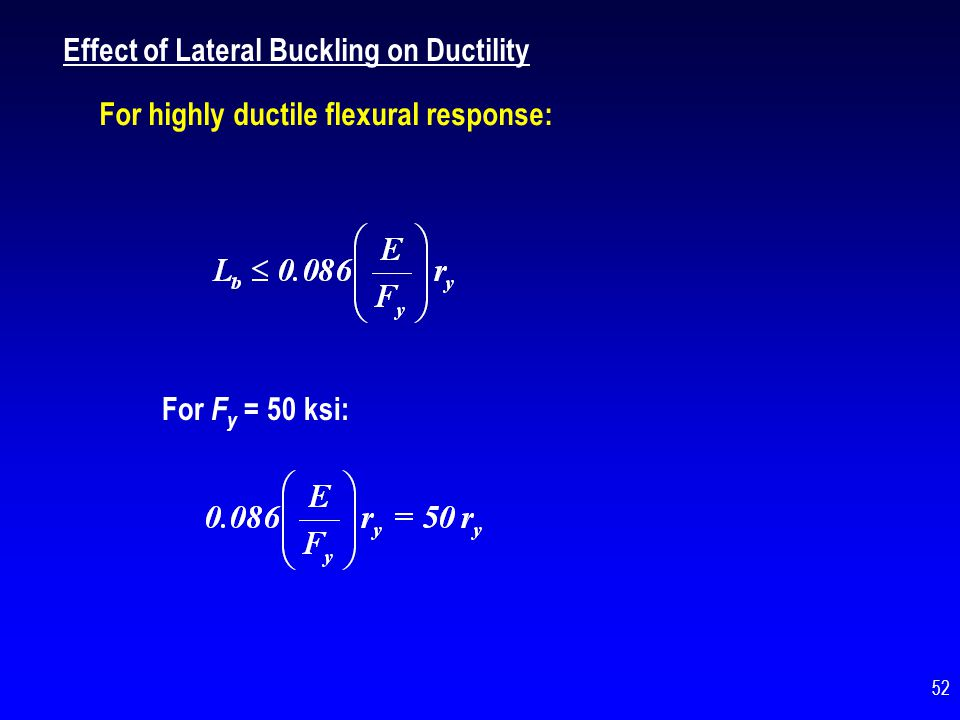 Achieving Ductile Response.... Recognize that buckling of a compression member is non-ductile 53