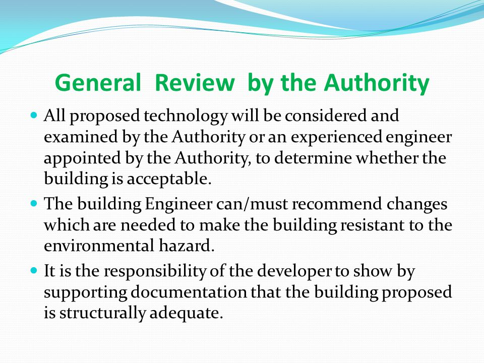 General Review by the Authority All proposed technology will be considered and examined by the Authority or an experienced engineer appointed by the A