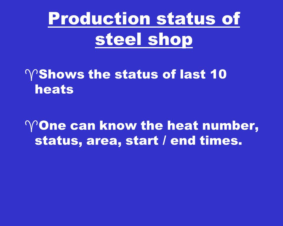 Level 3 Models Heat Tracking In Shop Heat Scheduling Ladle Tracking Ladle Overview Data Storage Data Transfer To Level 4 PPC System Heat Tracking In Shop Heat Scheduling Ladle Tracking Ladle Overview Data Storage Data Transfer To Level 4 PPC System