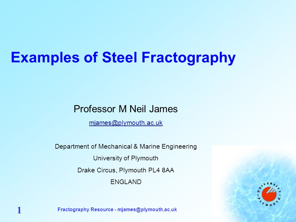 Fractography Resource - mjames@plymouth.ac.uk 22 Crack Growth by Hydrogen Embrittlement Q1N Steel (HY 80) – 0.2C 2.5Ni 1.5Cr 0.5 Mo Q&T - Grain size 10 m – Hydrogen can cause cleavage, quasi-cleavage, MVC or IG fracture, depending on crack tip stress, H 2 concentration and its effect on plasticity Quasi-cleavage at initiation site changes to IG as crack tip stress decreases Bend loading + H 2 charging Original magnification given by micron bar