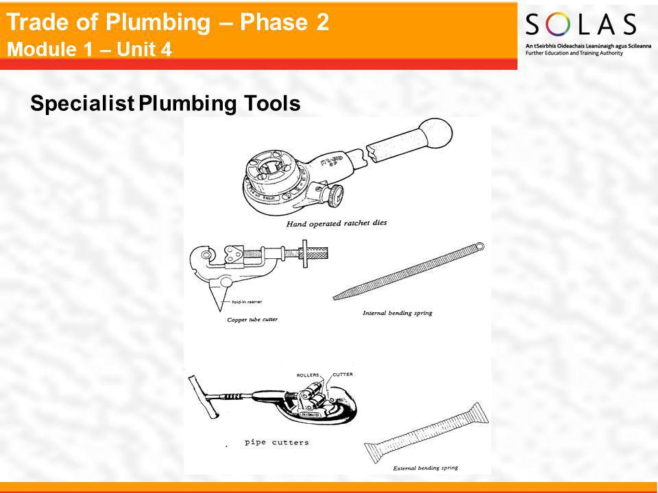 Trade of Plumbing – Phase 2 Module 1 – Unit 4 Specialist Plumbing Tools