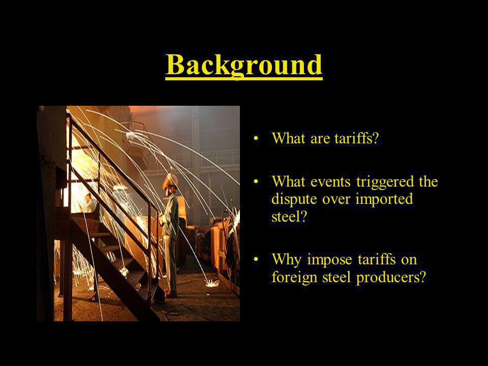 Industry Concerns 25 Steel Companies bankrupt or out of business Cheap imports Losses in the billions Worldwide drop in steel prices