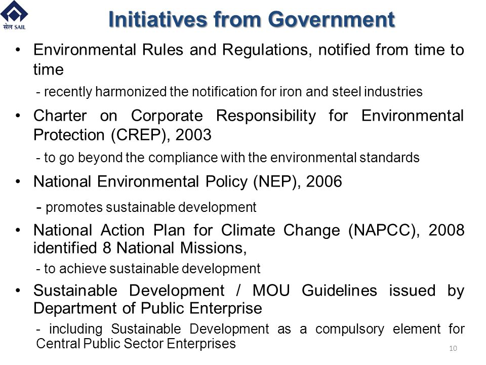 Initiatives from Government 10 Environmental Rules and Regulations, notified from time to time - recently harmonized the notification for iron and ste