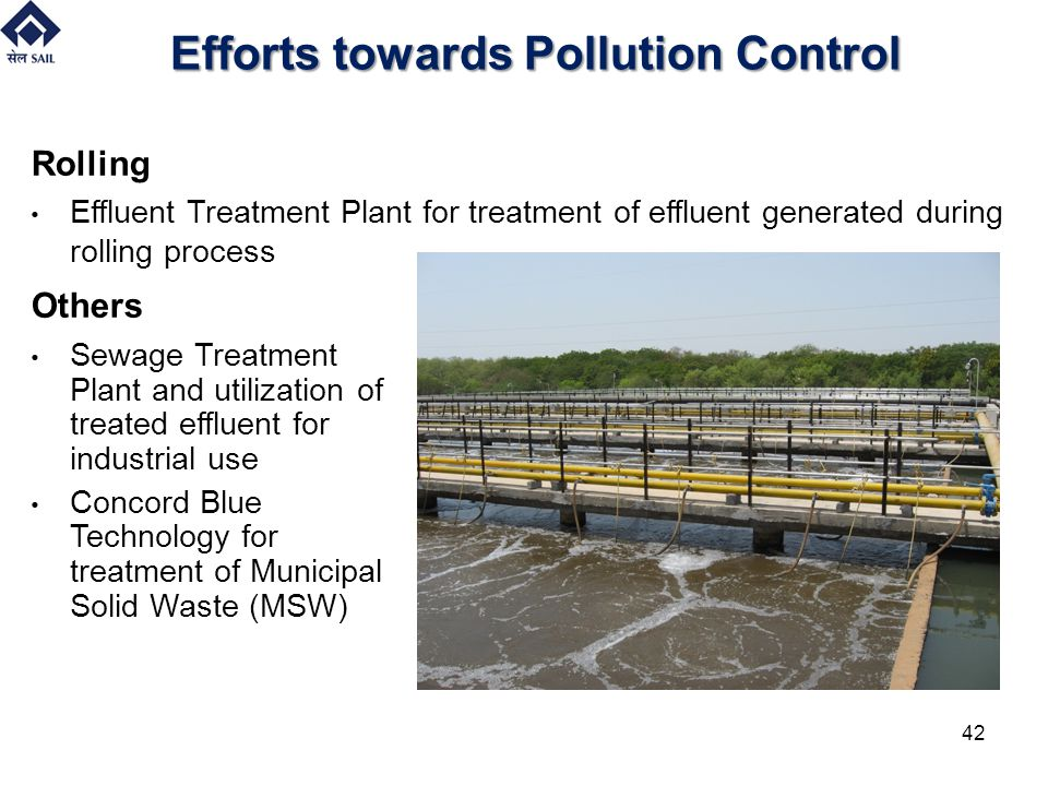 Efforts towards Pollution Control Rolling Effluent Treatment Plant for treatment of effluent generated during rolling process Others 42 Sewage Treatme