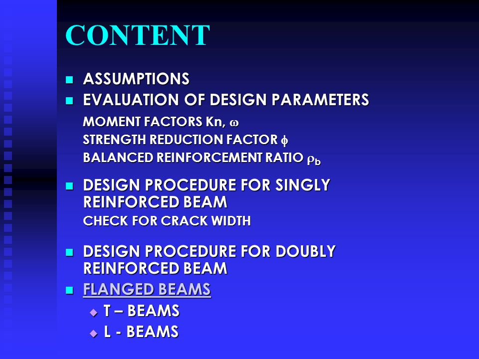 CONTENT ASSUMPTIONS ASSUMPTIONS EVALUATION OF DESIGN PARAMETERS EVALUATION OF DESIGN PARAMETERS MOMENT FACTORS Kn, MOMENT FACTORS Kn, STRENGTH REDUCTI