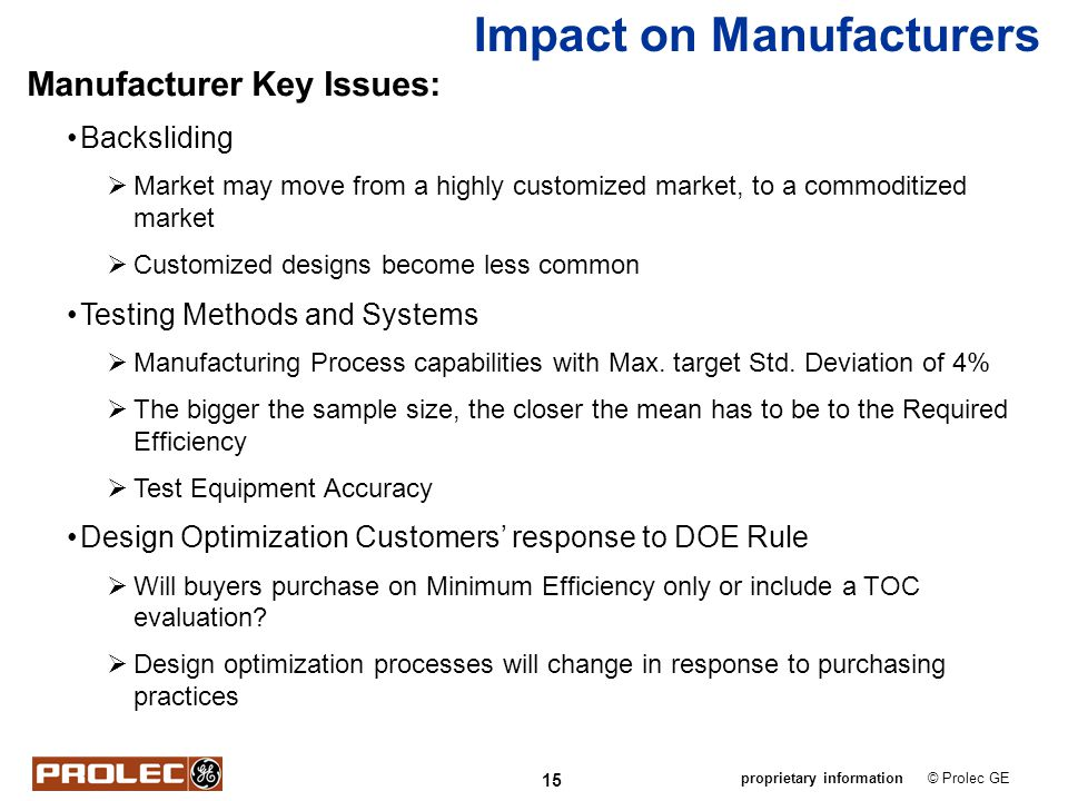 15 © Prolec GEproprietary information Manufacturer Key Issues: Backsliding Market may move from a highly customized market, to a commoditized market C