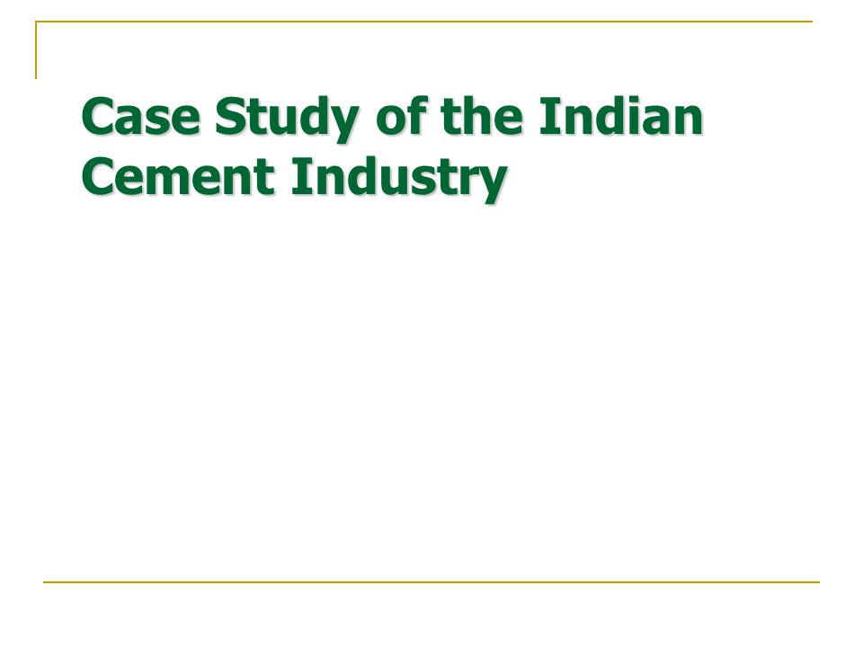 Case Study of the Indian Cement Industry