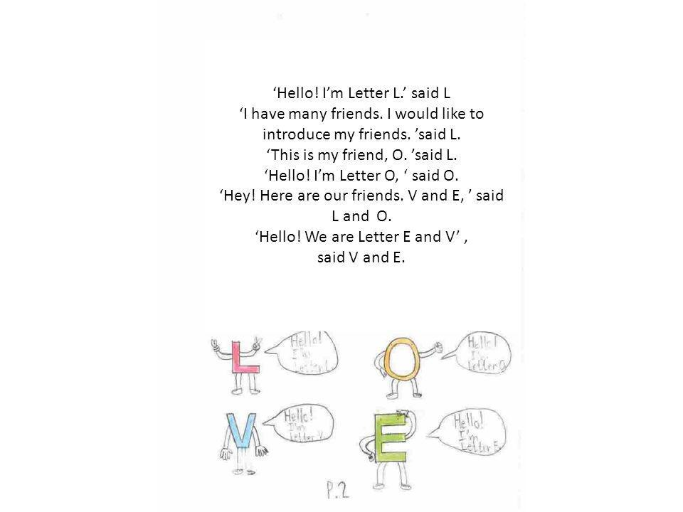 Hello. Im Letter L. said L I have many friends. I would like to introduce my friends.