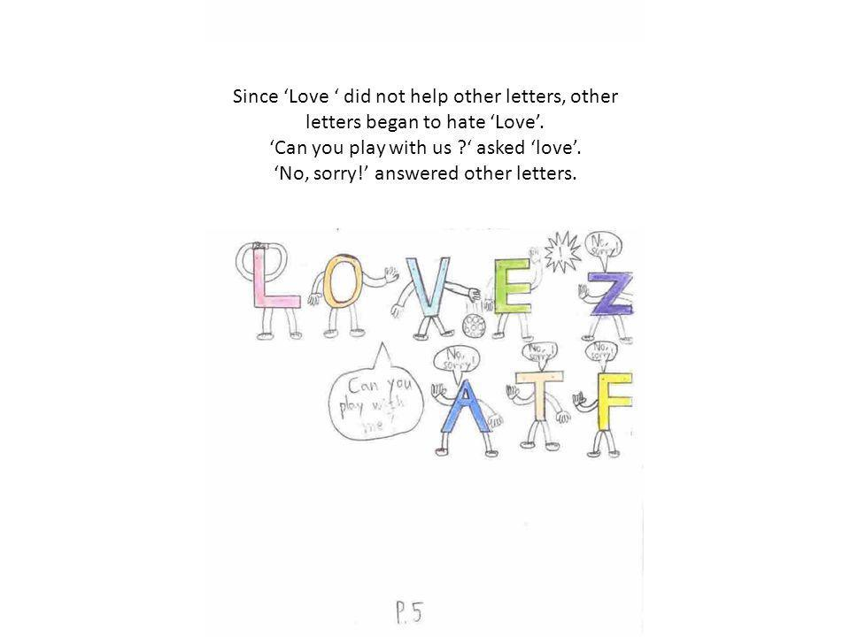 Since Love did not help other letters, other letters began to hate Love.