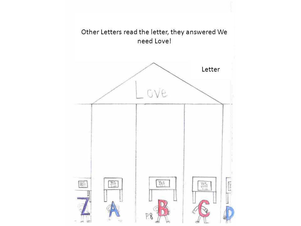 Other Letters read the letter, they answered We need Love! Letter