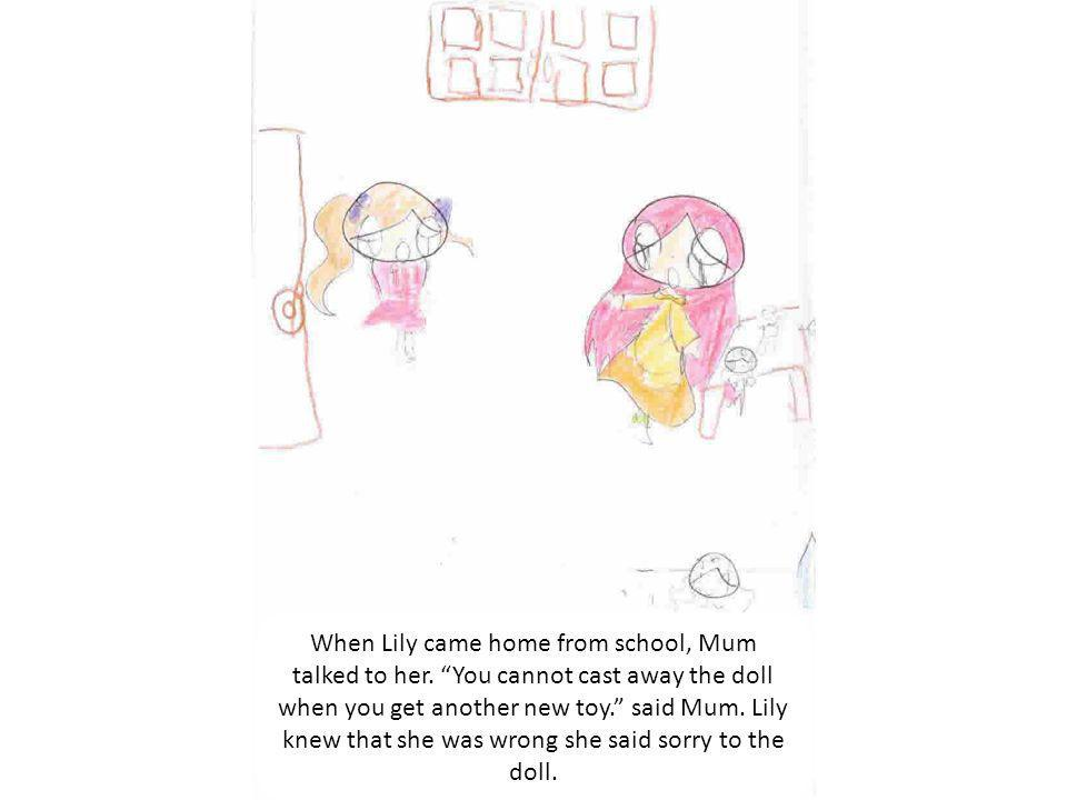 When Lily came home from school, Mum talked to her.