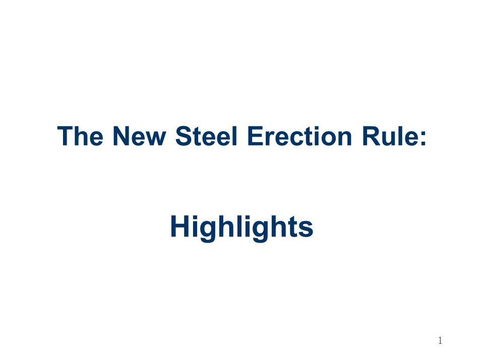 2 Steel Erection Final Rule Published January 18, 2001 Implemented January 18, 2002 Includes exceptions for some provisions