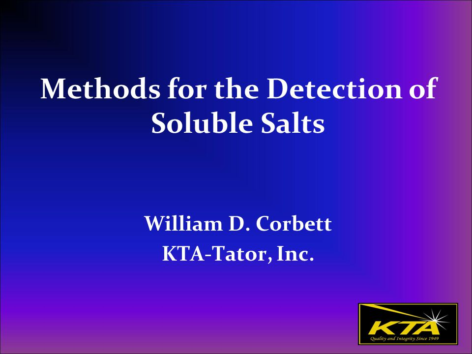Summary During this webinar, we have: Described the purpose of SSPC Guide 15 Described the purpose of SSPC Guide 15 Listed the ISO Standards for soluble salt detection Listed the ISO Standards for soluble salt detection Described the difference between extraction and analysis Described the difference between extraction and analysis Described six methods of surface extraction Described six methods of surface extraction Described seven methods of analysis of extracted samples Described seven methods of analysis of extracted samples Calculated surface concentrations based on sample concentration, sample volume and extraction area Calculated surface concentrations based on sample concentration, sample volume and extraction area Converted conductivity to surface concentration based on an assumption of sodium chloride Converted conductivity to surface concentration based on an assumption of sodium chloride