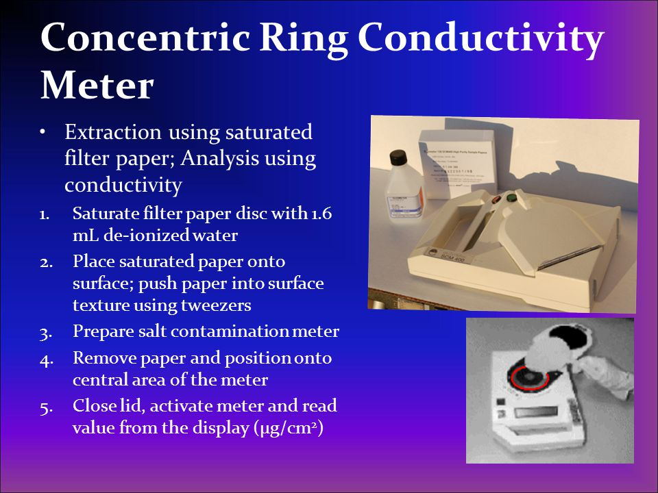 Concentric Ring Conductivity Meter Extraction using saturated filter paper; Analysis using conductivity 1.Saturate filter paper disc with 1.6 mL de-io