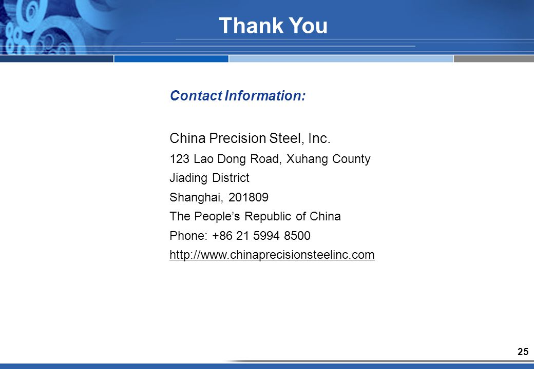 25 Contact Information: China Precision Steel, Inc.