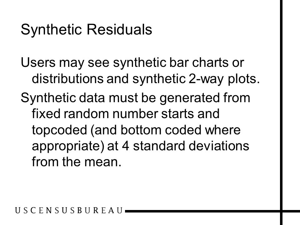 Synthetic Residuals Users may see synthetic bar charts or distributions and synthetic 2-way plots.