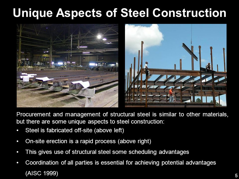 5 Unique Aspects of Steel Construction Procurement and management of structural steel is similar to other materials, but there are some unique aspects