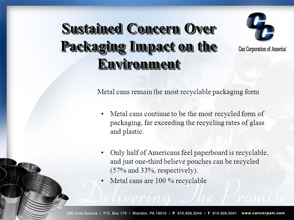 Metal cans remain the most recyclable packaging form Metal cans continue to be the most recycled form of packaging, far exceeding the recycling rates of glass and plastic.