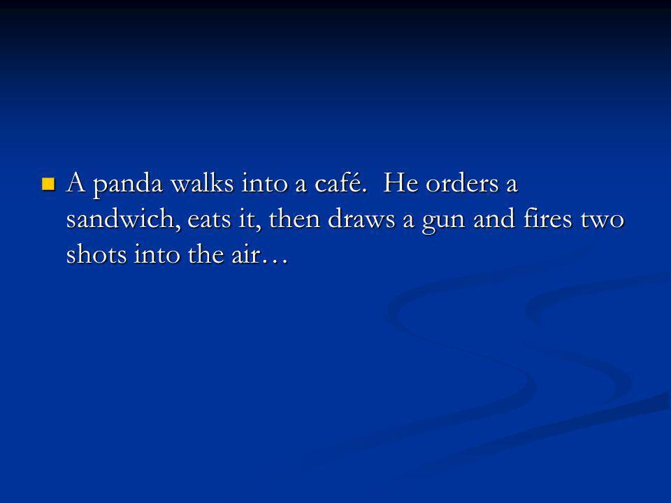A panda walks into a café.