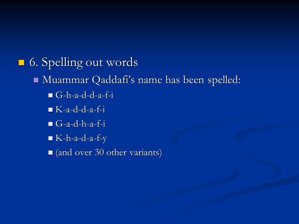 6. Spelling out words 6.