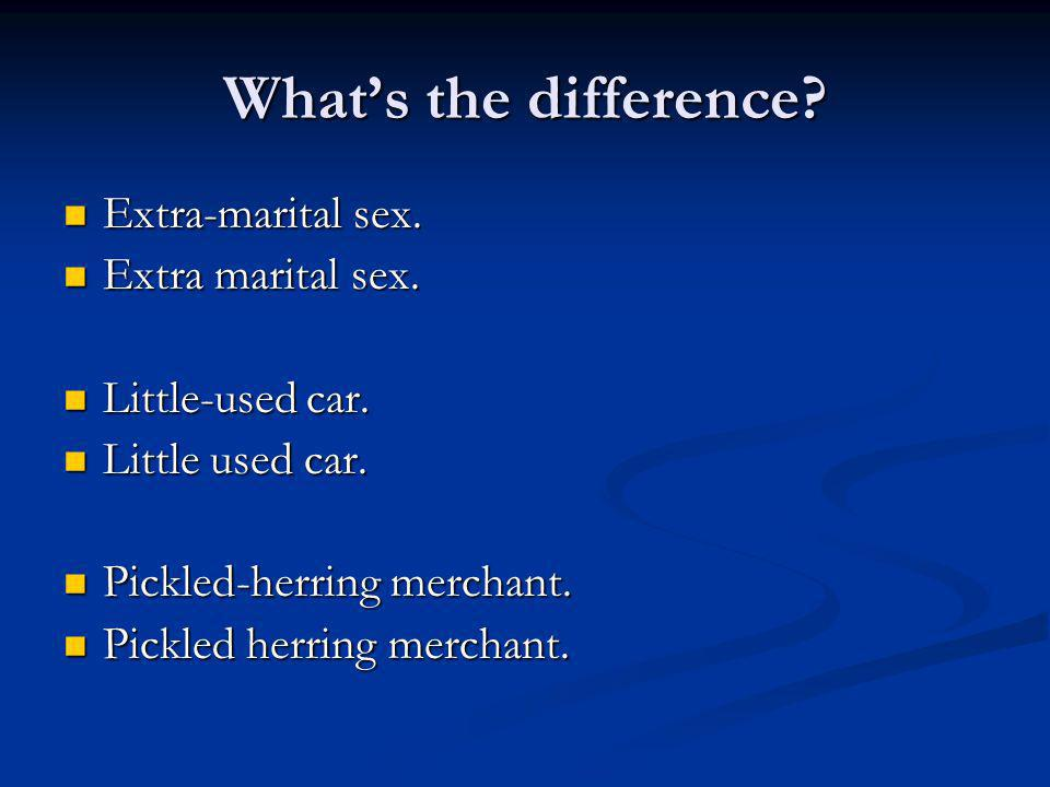 Whats the difference. Extra-marital sex. Extra-marital sex.