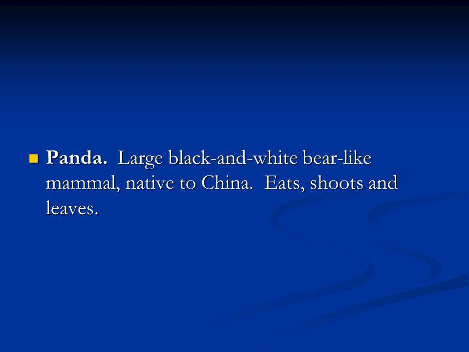 Panda. Large black-and-white bear-like mammal, native to China.