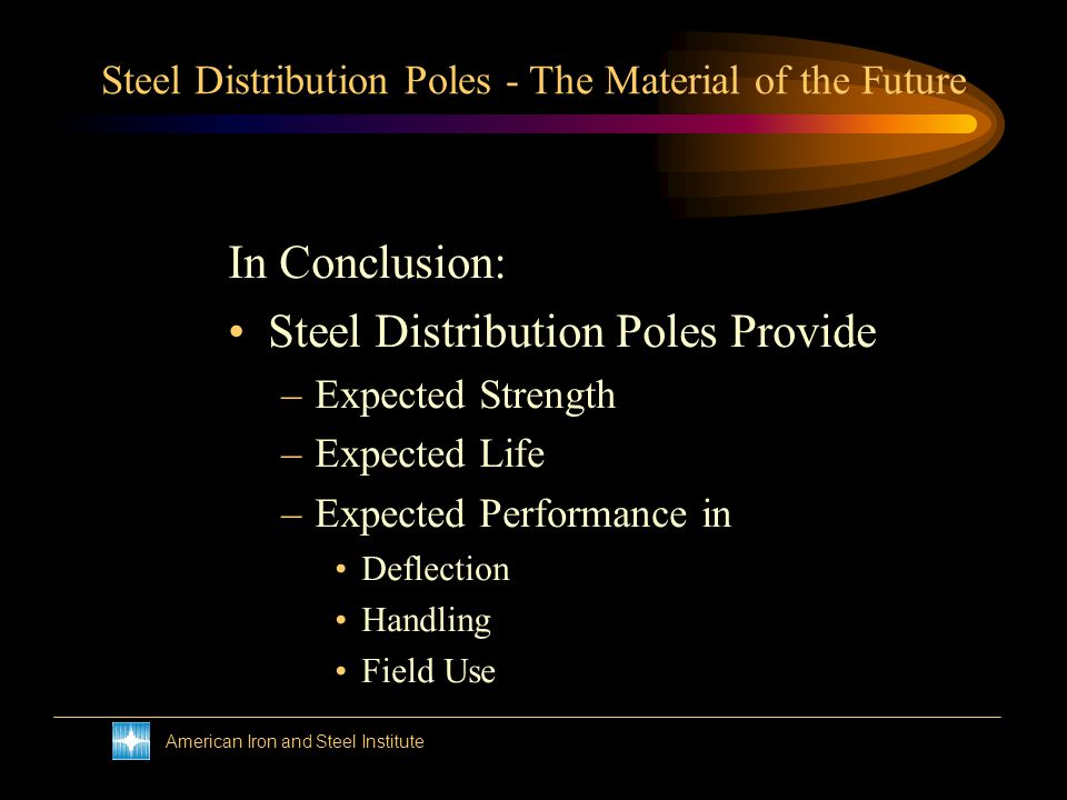 American Iron and Steel Institute Steel Distribution Poles - The Material of the Future