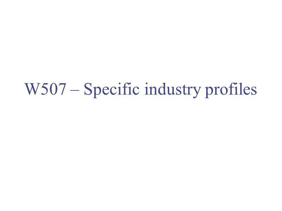 W507 – Specific industry profiles