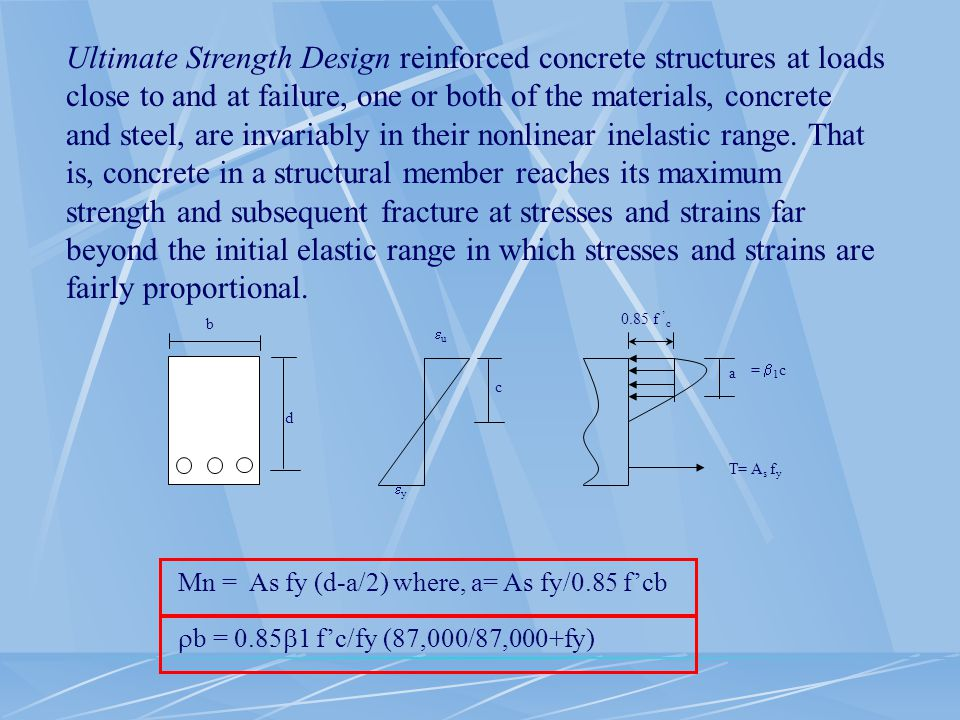 The ACI code (2002 and 2005 version) establishes the value of the required strength called U not less than U = 1.2 D + 1.6 L Where D is effect of dead load and L is effect of live load.