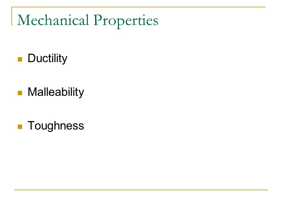 Mechanical Properties Ductility Malleability Toughness