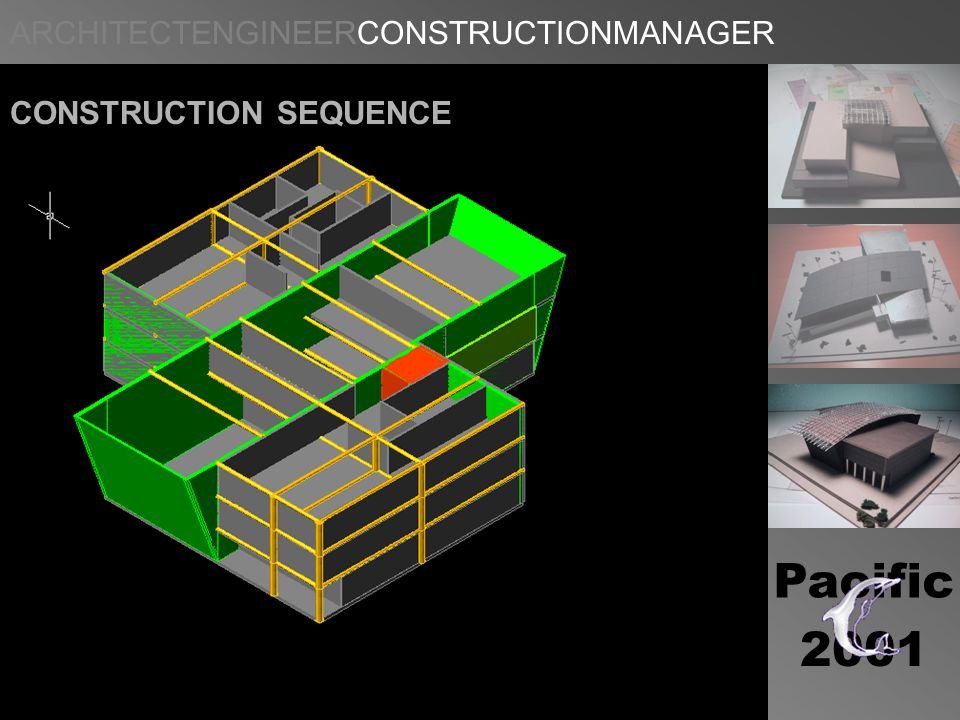 ARCHITECTENGINEERCONSTRUCTIONMANAGER Pacific 2001 CONSTRUCTION SEQUENCE