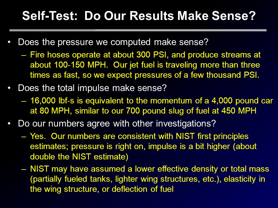 Self-Test: Do Our Results Make Sense.Does the pressure we computed make sense.