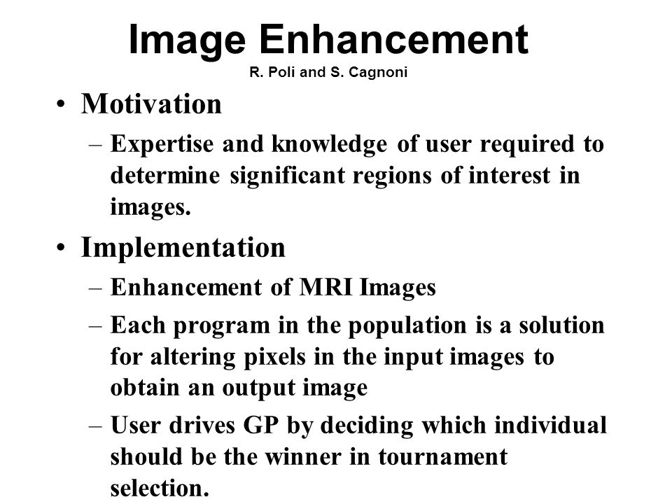 Image Enhancement R. Poli and S.