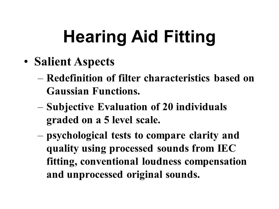 Hearing Aid Fitting Salient Aspects –Redefinition of filter characteristics based on Gaussian Functions.