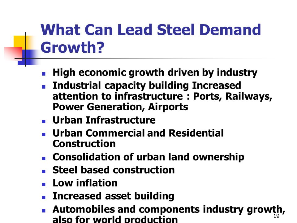 19 What Can Lead Steel Demand Growth.