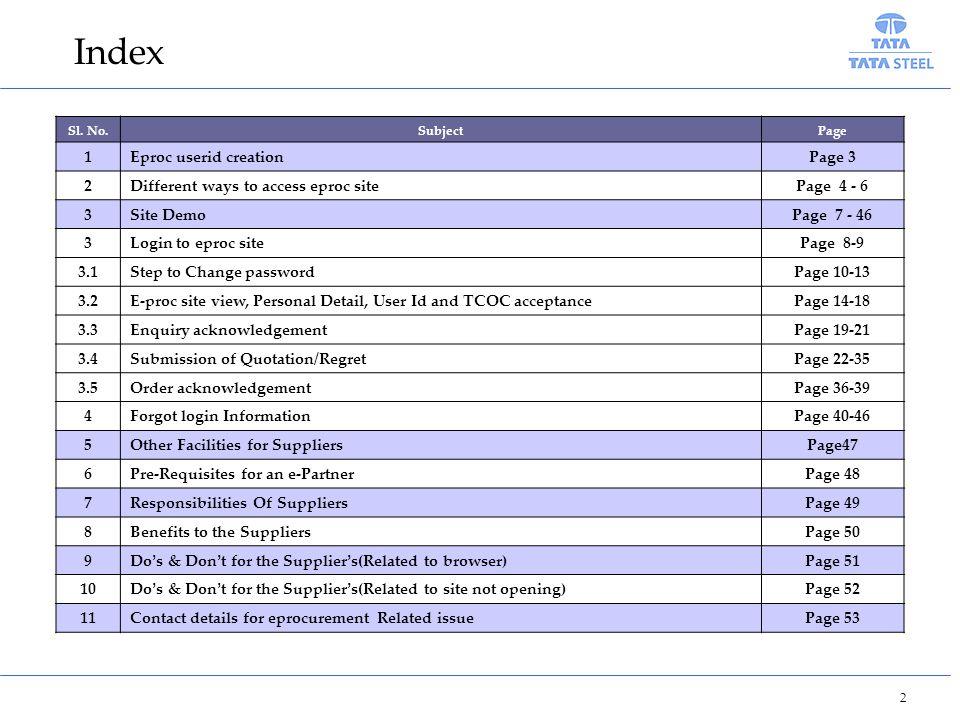 2 Index Sl. No.SubjectPage 1Eproc userid creationPage 3 2Different ways to access eproc sitePage 4 - 6 3Site DemoPage 7 - 46 3Login to eproc sitePage